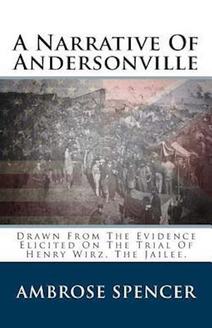 A Narrative of Andersonville af Ambrose Spencer