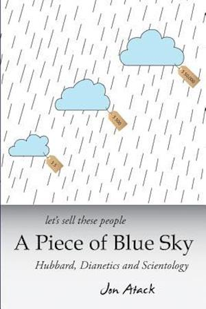 Let's Sell These People a Piece of Blue Sky af Jon Atack