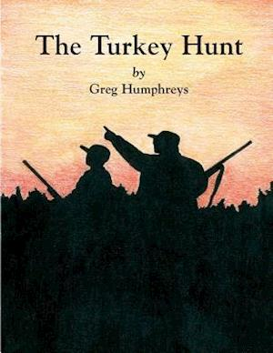 The Turkey Hunt af Greg Humphreys