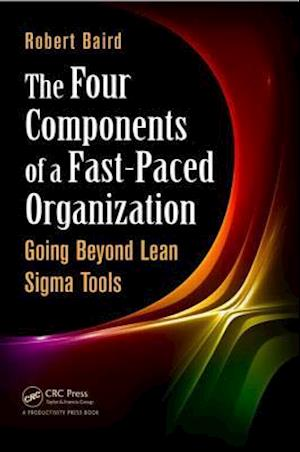 The Four Components of a Fast-Paced Organization af Robert Baird