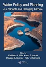 Water Policy and Planning in a Variable and Changing Climate (Drought and Water Crises)