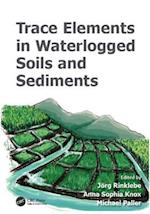 Trace Elements in Waterlogged Soils and Sediments (Advances in Trace Elements in the Environment)