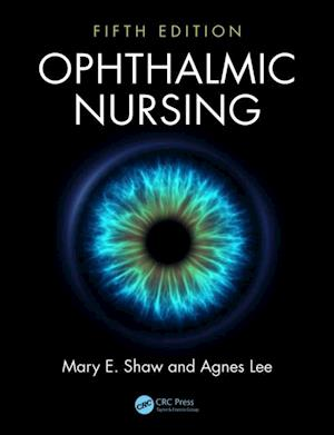 Ophthalmic Nursing, Fifth Edition af Agnes Lee, Mary E. Shaw