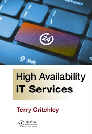 High Availability IT Services af Terry Critchley