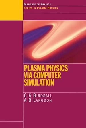 Plasma Physics via Computer Simulation af A.B Langdon, C.K. Birdsall