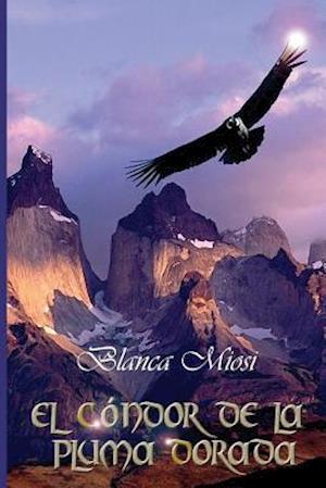 El Condor de La Pluma Dorada af Blanca Miosi