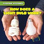 How Does a Light Bulb Work? af Demi Jackson