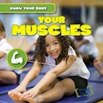 Your Muscles (Know Your Body)