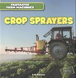 Crop Sprayers (Fantastic Farm Machines)
