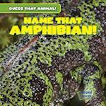 Name That Amphibian! (Guess That Animal)