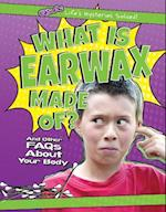 What Is Earwax Made Of? (Q A Lifes Mysteries Solved)