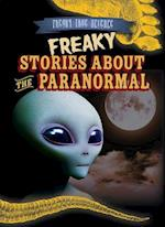Freaky Stories About the Paranormal (Freaky True Science)