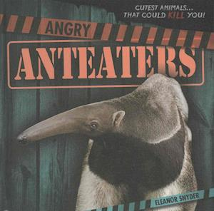 Angry Anteaters af Eleanor Snyder
