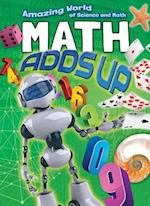 Math Adds Up (Amazing World of Science and Math)