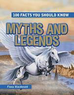 Myths and Legends (100 Facts You Should Know)