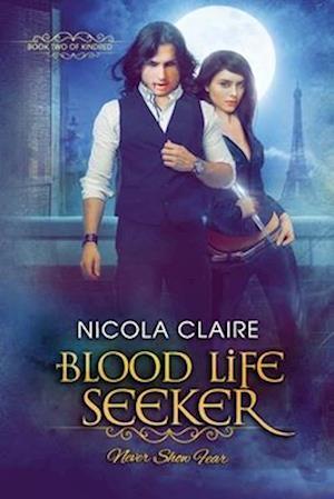 Blood Life Seeker (Kindred, Book 2) af Nicola Claire
