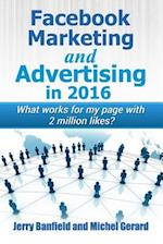 Facebook Marketing and Advertising in 2016 af Jerry Banfield