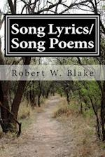 Song Lyrics/Song Poems by Robert Blake Aka/