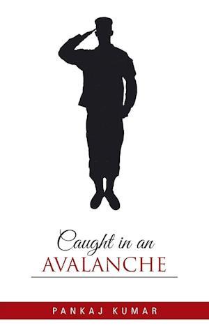 Caught in an Avalanche af Pankaj Kumar