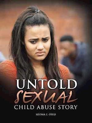 Bog, paperback Untold Sexual Child Abuse Story af Ijeoma E. Osuji