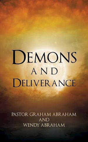 Bog, paperback Demons and Deliverance af Pastor Graham Abraham