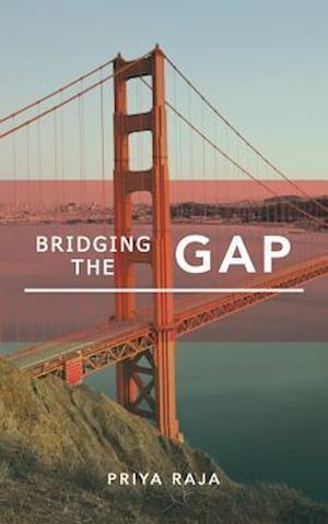 Bog, paperback Bridging the Gap af Priya Raja