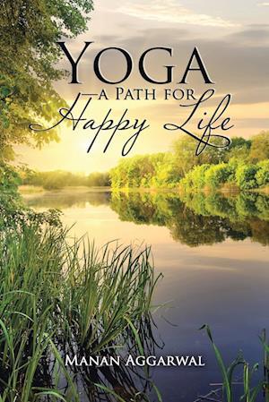 Bog, paperback Yoga-A Path for Happy Life af Manan Aggarwal