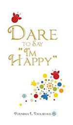 Dare to Say I'm Happy af Purnima L. Toolsidass