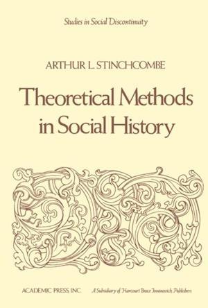 Theoretical Methods in Social History af Arthur L. Stinchcombe
