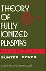 Theory of Fully Ionized Plasmas af Gunter Ecker