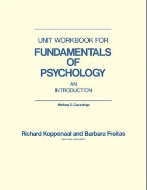 Unit Workbook for Fundamentals of Psychology af Michael S. Gazzaniga