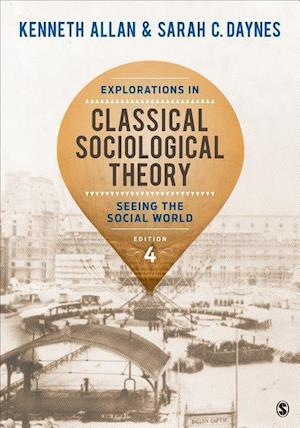 Bog, paperback Explorations in Classical Sociological Theory af Kenneth Allan