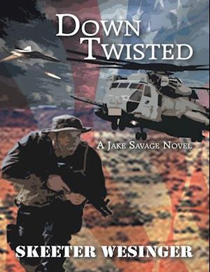 Down Twisted: A Jake Savage Novel af Skeeter Wesinger