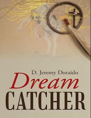 Dream Catcher af D. Jeremy Doraido