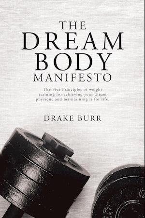 Bog, paperback The Dream Body Manifesto af Drake Burr