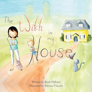 Bog, paperback The Witch in My House af Brad Oldham