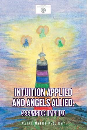 Bog, paperback Intuition Applied and Angels Allied af RMT Wayne Myers PhD