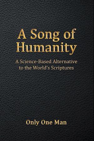 Bog, paperback A Song of Humanity af Only One Man