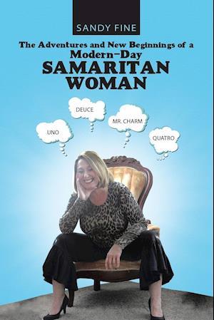 Bog, paperback The Adventures and New Beginnings of a Modern-Day Samaritan Woman af Sandy Fine