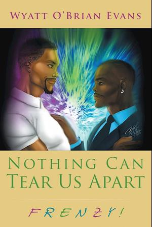 Nothing Can Tear Us Apart af Wyatt O' Brian Evans