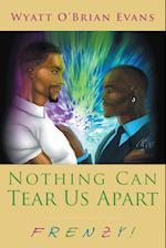 Nothing Can Tear Us Apart af Wyatt O' Brian Evans