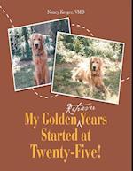 My Golden Retriever Years Started At Twenty-Five!