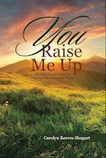 You Raise Me Up af Carolyn Reeves Shugart