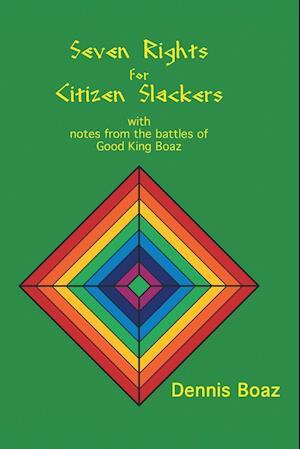 Bog, paperback Seven Rights for Citizen Slackers af Dennis Boaz