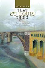 That St. Louis Thing, Vol. 1 af Bruce R. Olson