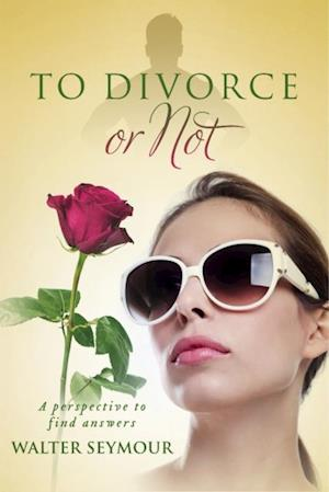 To Divorce or Not af Walter Seymour