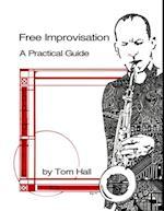 Free Improvisation: A Practical Guide af Tom Hall