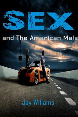 Sex and the American Male af Jay Williams