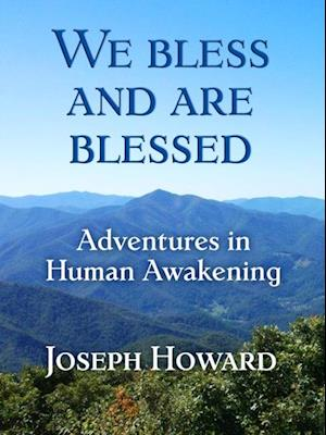 We Bless And Are Blessed af Joseph Howard