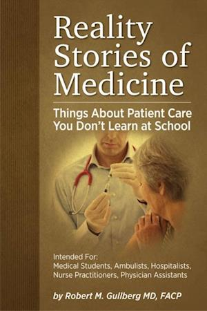 Reality Stories of Medicine af Robert M Gullberg